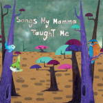 Songs my mamma